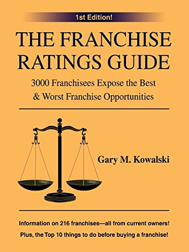 9780595380947: The Franchise Ratings Guide: 3000 Franchisees Expose the Best & Worst Franchise Opportunities