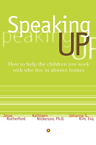 9780595381227: Speaking Up: How to Help the Children You Work with Who Live in Abusive Homes