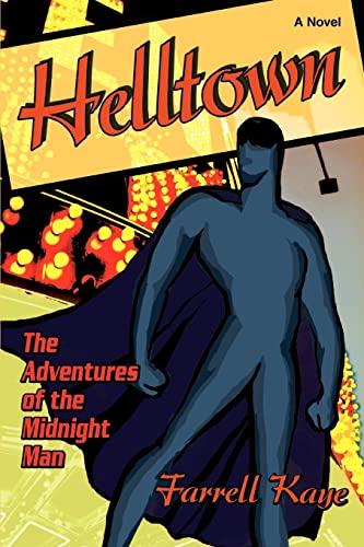 9780595381463: Helltown: The Adventures of the Midnight Man