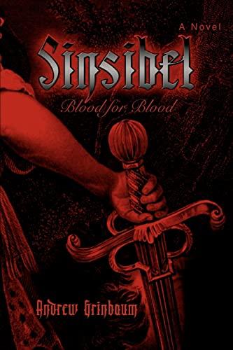 9780595381579: Sinsibel: Blood for Blood