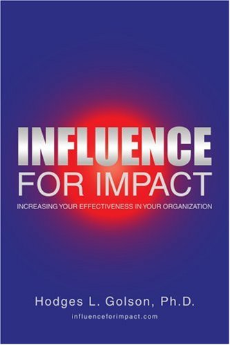 9780595381661: Influence for Impact: Increasing Your Effectiveness in the Organization