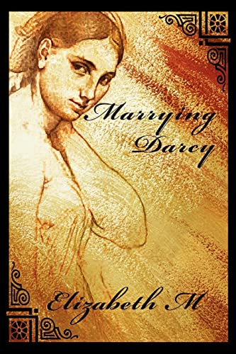 9780595381760: Marrying Darcy