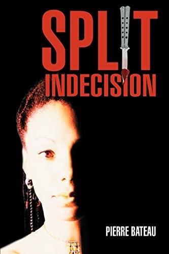 Split Indecision: Pierre Bateau