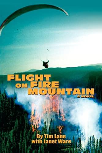 Flight on Fire Mountain: Tim Lane
