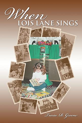 9780595382620: When Lois Lane Sings