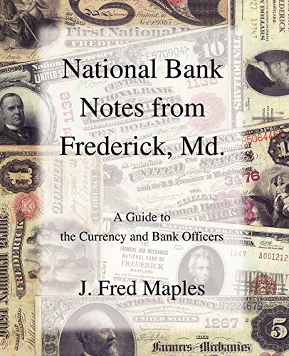 9780595382897: National Bank Notes from Frederick, Md.: A Guide to the Currency and Bank Officers