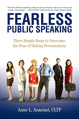 9780595383054: Fearless Public Speaking: Three Simple Steps to Overcome the Fear of Making Presentations