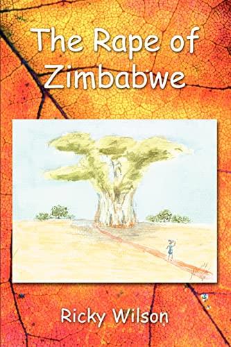 9780595383085: The Rape of Zimbabwe
