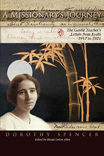 A Missionary's Journey: The Gentle Teacher's Letters: Dorothy Spencer; Editor-Rhoda