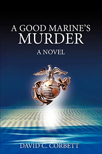 A Good Marine's Murder: David Corbett
