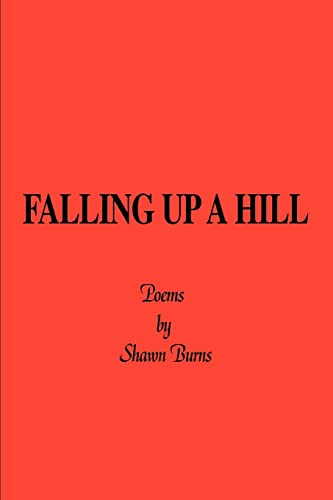 Falling Up a Hill: Shawn Burns