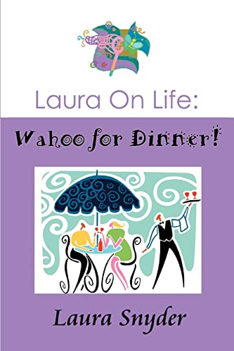 Laura on Life Wahoo for Dinner: Laura Snyder