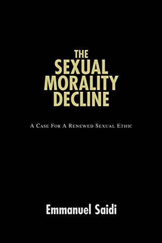 Sexual Morality Decline A Case for a Renewed Sexual Ethic: Emmanuel Saidi