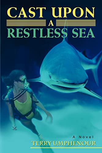 9780595384983: Cast Upon a Restless Sea