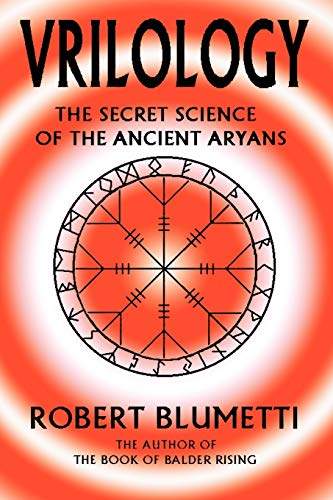 Vrilology: The Secret Science of the Ancient Aryans: Robert Blumetti