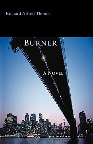 9780595385096: Burner: A Novel