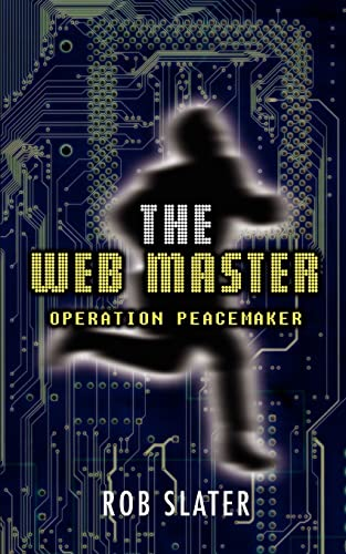 9780595385331: The Web Master: Operation Peacemaker
