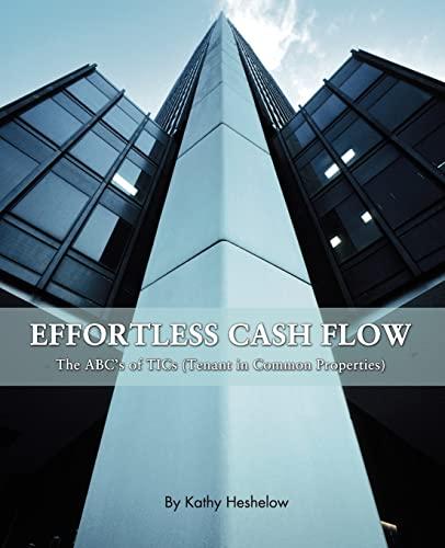 9780595385393: Effortless Cash Flow: The ABC's of TICs (Tenant in Common Properties)