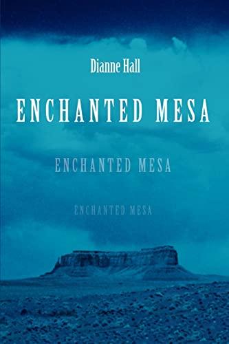 9780595385751: Enchanted Mesa