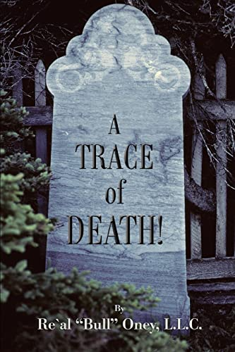 "A Trace of Death!: Re'Al ""Bull"" Oney,"