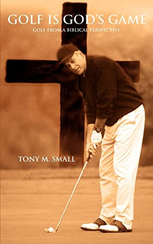 9780595386772: Golf Is God's Game: Golf from a Biblical Perspective