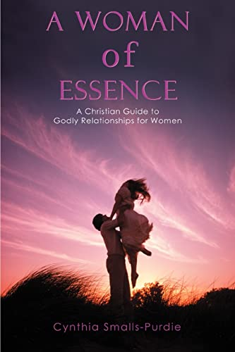 9780595386864: A Woman of Essence: A Christian Guide to Godly Relationships for Women
