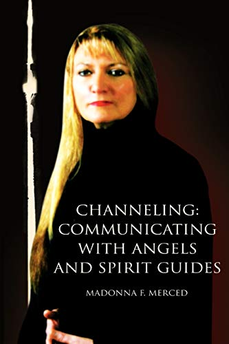 9780595387342: Channeling: Communicating with Angels and Spirit Guides
