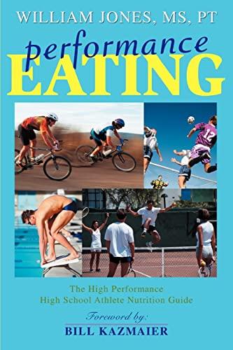 Performance Eating: The High Performance High School: Jones, William