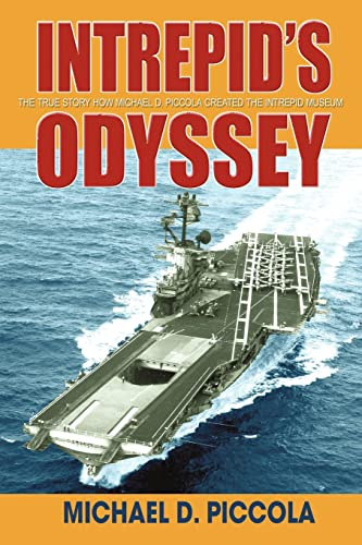 9780595387847: Intrepid's Odyssey: My Story Behind the Creation of the Intrepid Museum