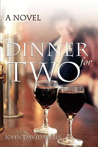 Dinner for Two: A Novel: John David Wells