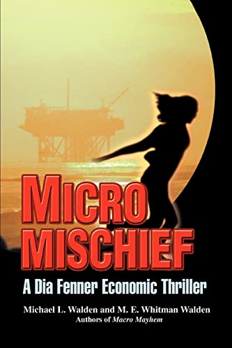 Micro Mischief: A Dia Fenner Economic Thriller: Walden, Michael