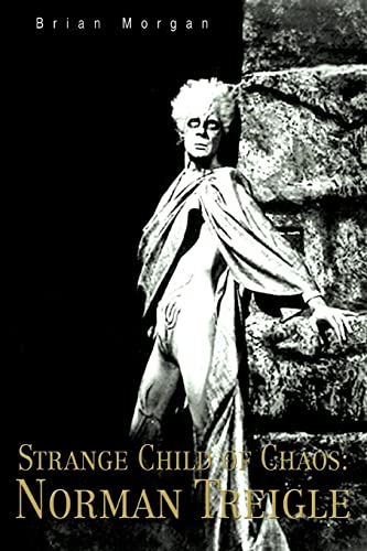 Strange Child of Chaos: Norman Treigle (0595388981) by Brian Morgan