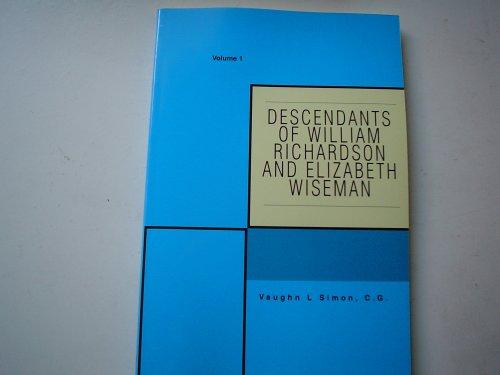9780595389100: Descendants of William Richardson and Elizabeth Wiseman: Volume 1
