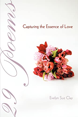 29 Poems Capturing the Essence of Love (Paperback)