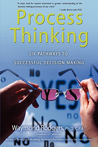9780595389506: Process Thinking: Six Pathways to Successful Decision Making