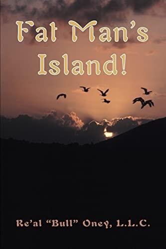 """Fat Man's Island!: L.L.C. Re'Al """"Bull"""""""