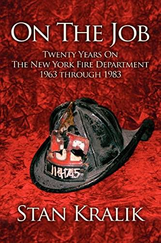 9780595390052: On The Job: Twenty Years On The New York Fire Department 1963 through 1983