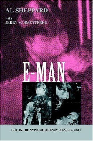 9780595390281: E-Man: Life in the NYPD Emergency Services Unit