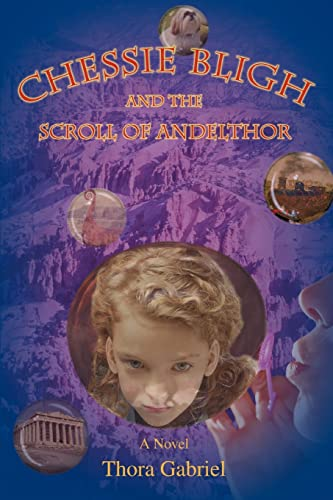 Chessie Bligh and the Scroll of Andelthor (SIGNED): Gabriel, Thora