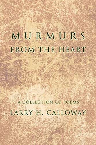 9780595390465: Murmurs From the Heart: A collection of poems