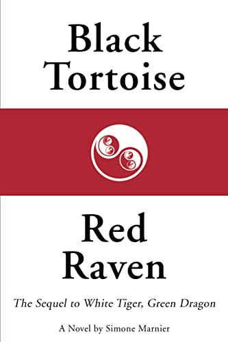 Black Tortoise, Red Raven: The Sequel to: Simone Marnier