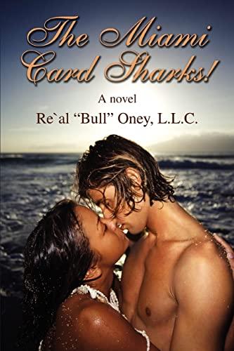 """The Miami Card Sharks!: L.L.C. Re'Al """"Bull"""""""