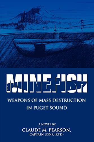 9780595391714: Minefish: Weapons of Mass Destruction in Puget Sound