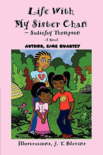 Life With My Sister Chan--Sadiefay Thompson: Esme Quartey
