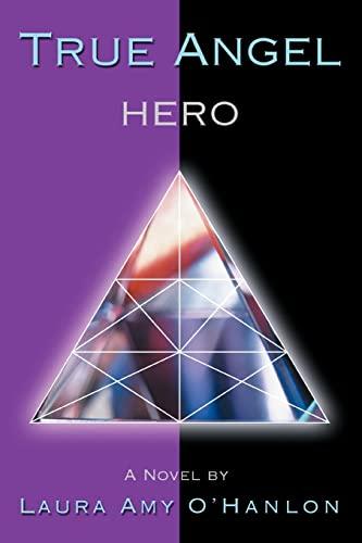 9780595392513: True Angel: Hero