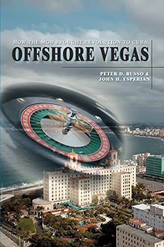 9780595392575: Offshore Vegas: How the Mob Brought Revolution to Cuba