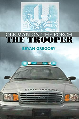 9780595392766: Ole Man on the Porch: The Trooper