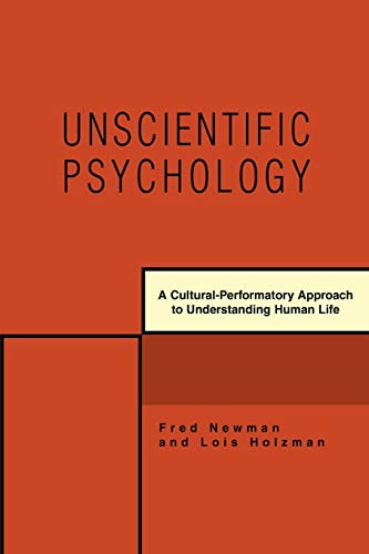9780595392865: Unscientific Psychology: A Cultural-Performatory Approach to Understanding Human Life