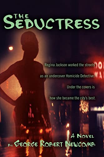 9780595393626: The Seductress: Regina Jackson worked the streets as an undercover Homicide Detective. Under the covers is how she became the city's best.