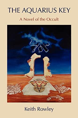9780595393732: The Aquarius Key: A Novel of the Occult